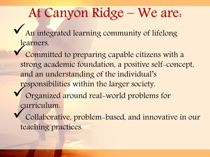 At Canyon Ridge – We are: