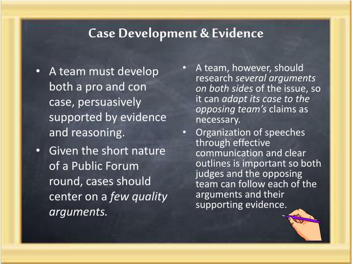 public forum debate case Debate camps like snfi also do substantial research and produce cases, files,   public forum debate has the most in common with policy debate structurally.
