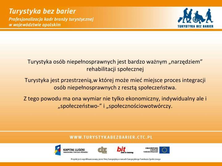 """Turystyka osób niepełnosprawnych jest bardzo ważnym """"narzędziem"""" rehabilitacji społecznej"""