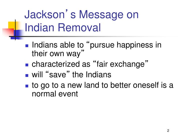 Jackson s message on indian removal