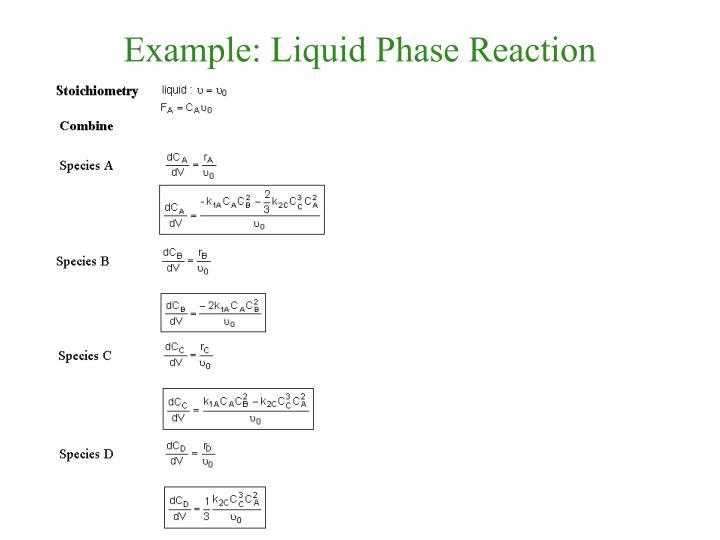 Example: Liquid Phase Reaction