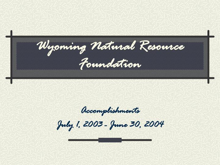 Wyoming natural resource foundation
