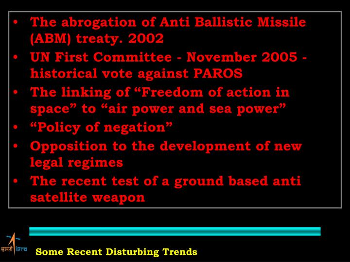 The abrogation of Anti Ballistic Missile (ABM) treaty. 2002