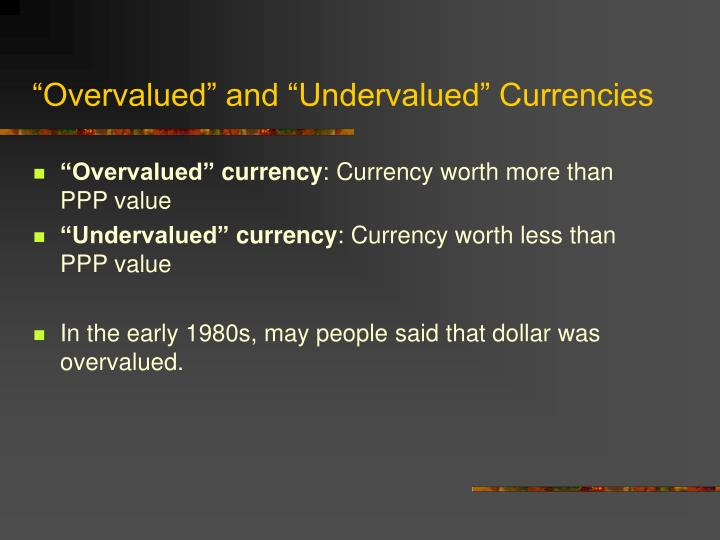 """Overvalued"" and ""Undervalued"" Currencies"