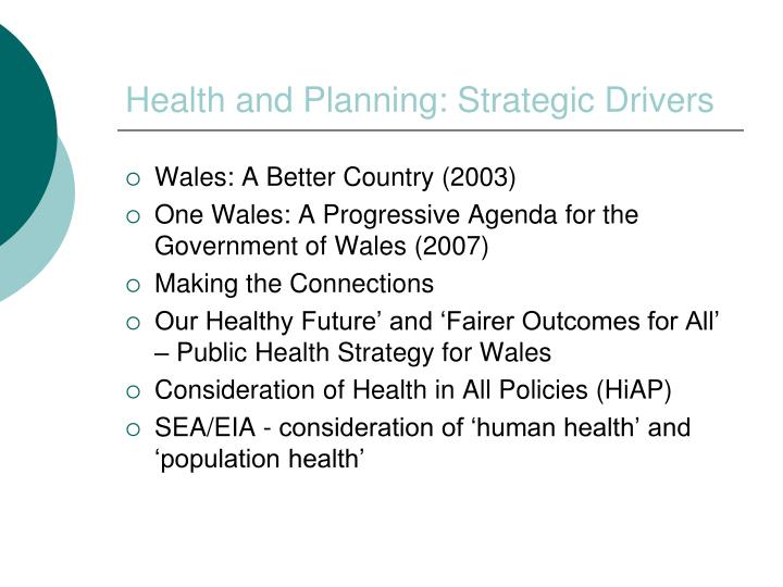 Health and planning strategic drivers