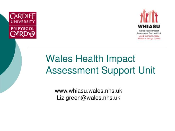 Wales Health Impact Assessment Support Unit