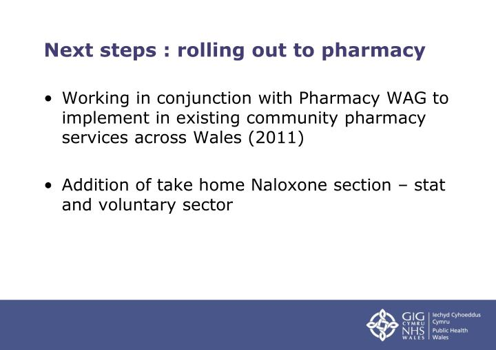 Next steps : rolling out to pharmacy