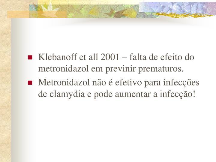 Klebanoff et all 2001 – falta de efeito do metronidazol em previnir prematuros.