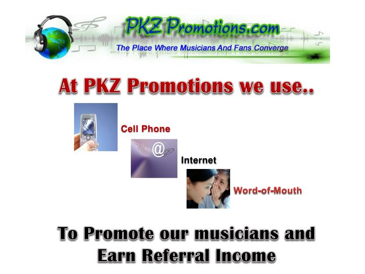 At PKZ Promotions we use..