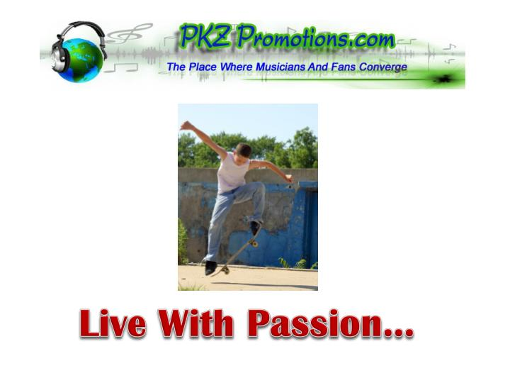 Live With Passion…