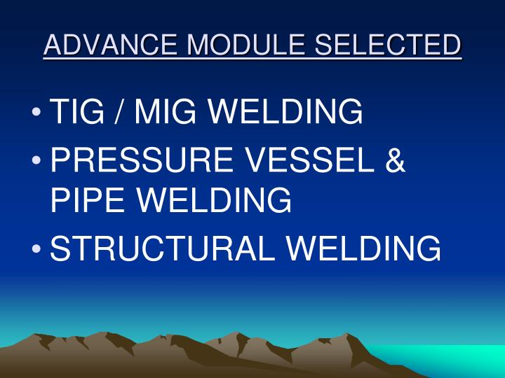 ADVANCE MODULE SELECTED