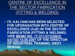 centre of excellence in the sector fabrication fitting welding