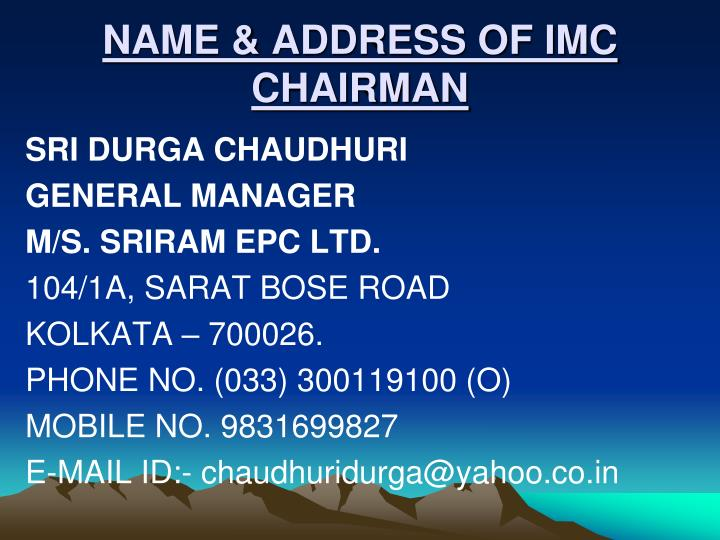 NAME & ADDRESS OF IMC CHAIRMAN