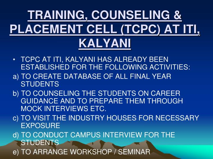 TRAINING, COUNSELING & PLACEMENT CELL (TCPC) AT ITI, KALYANI