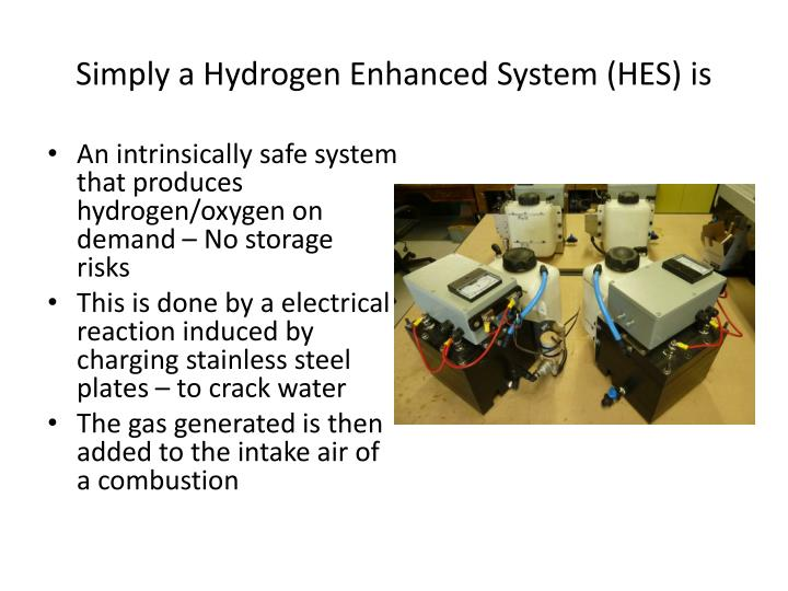 Simply a hydrogen enhanced system hes is