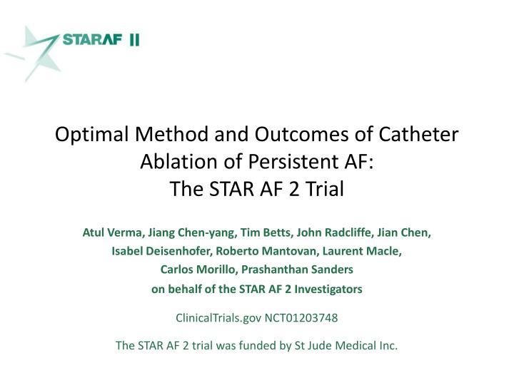 Optimal method and outcomes of catheter ablation of persistent af the star af 2 trial
