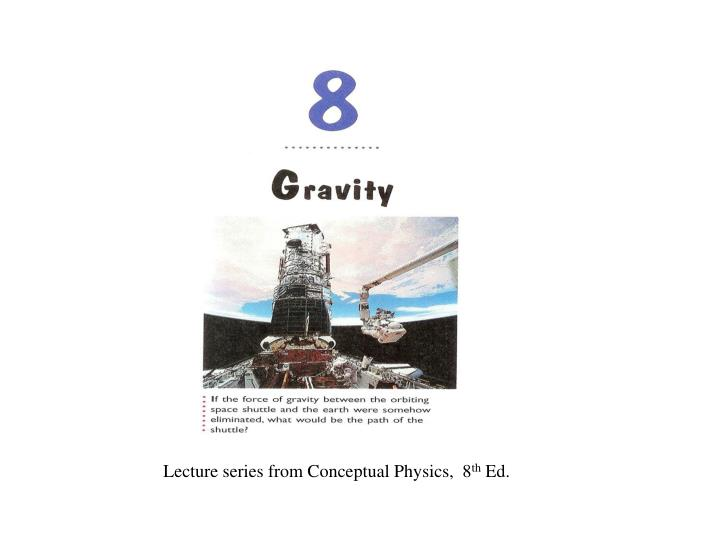 Lecture series from Conceptual Physics,  8