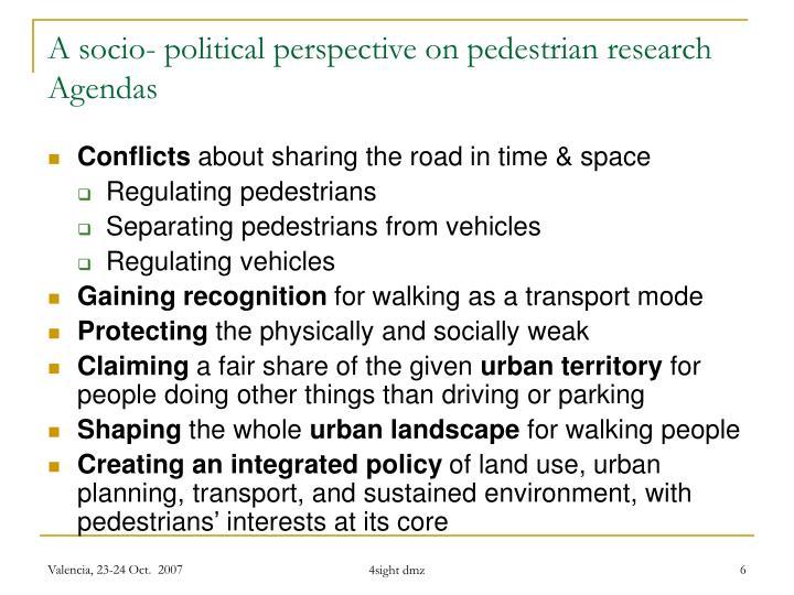 A socio- political perspective on pedestrian research