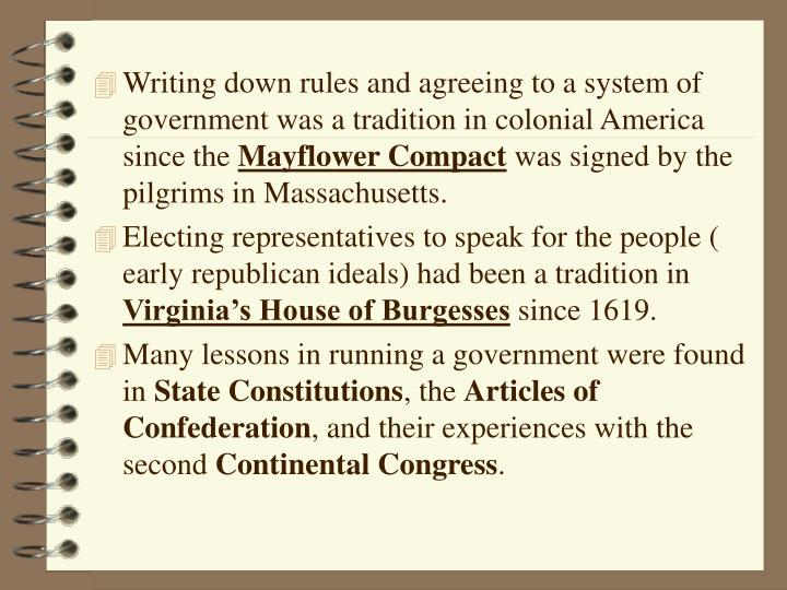 Writing down rules and agreeing to a system of government was a tradition in colonial America since ...