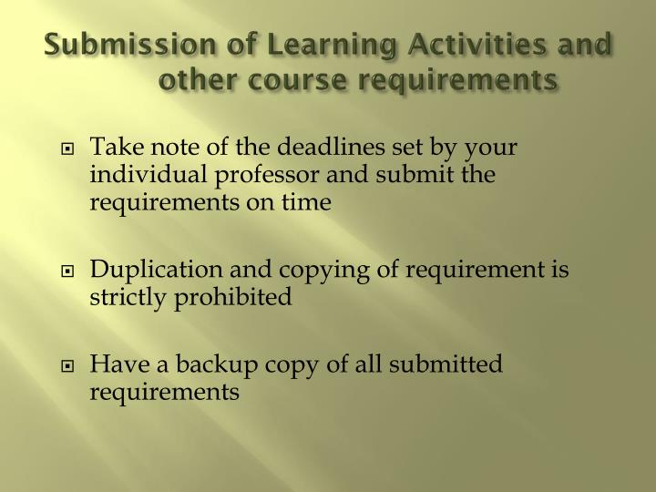 Submission of Learning Activities and other course requirements