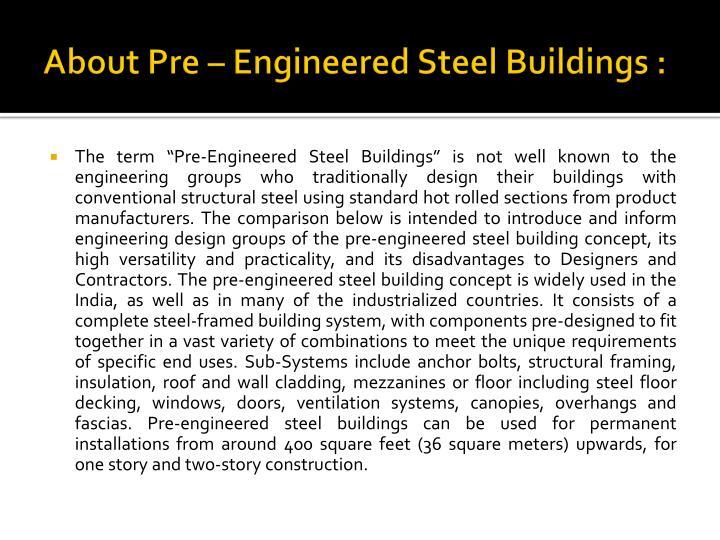 About Pre – Engineered Steel Buildings :