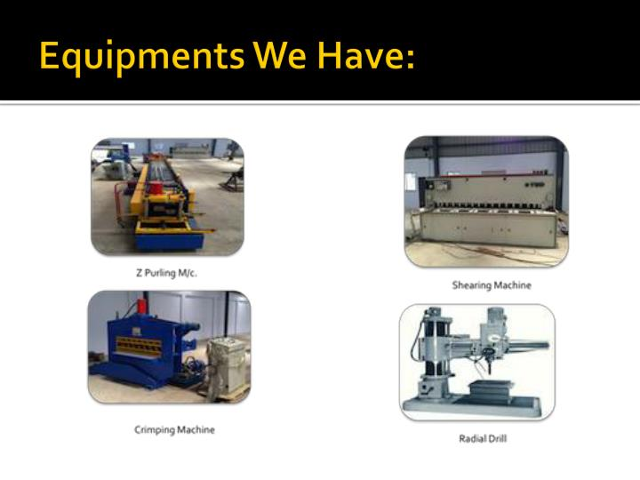 Equipments We Have: