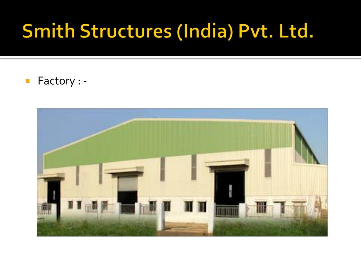 Smith structures india pvt ltd