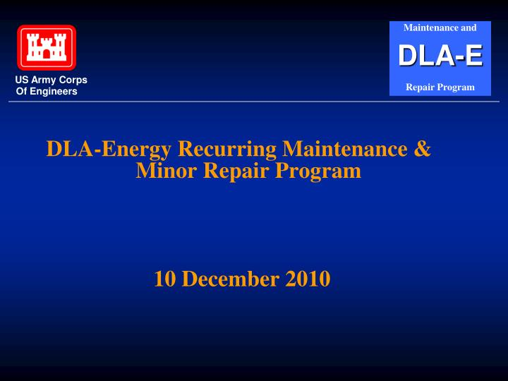 DLA-Energy Recurring Maintenance & Minor Repair Program