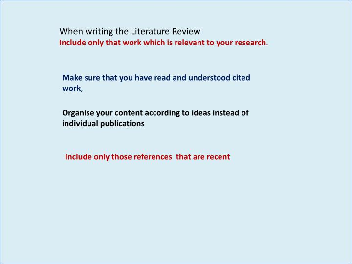 When writing the Literature Review