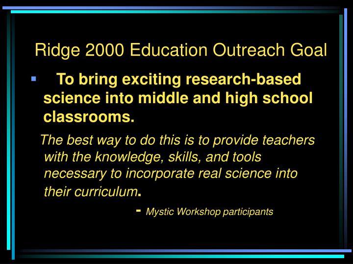 Ridge 2000 Education Outreach Goal