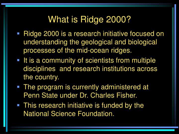 What is Ridge 2000?