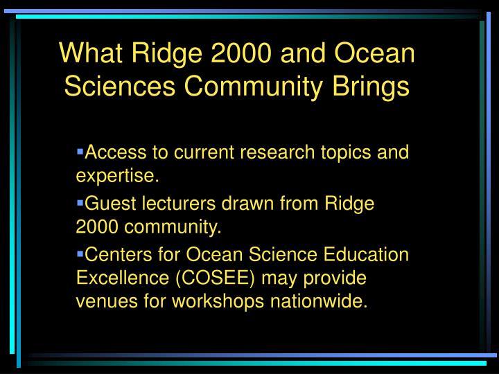 What Ridge 2000 and Ocean Sciences Community Brings