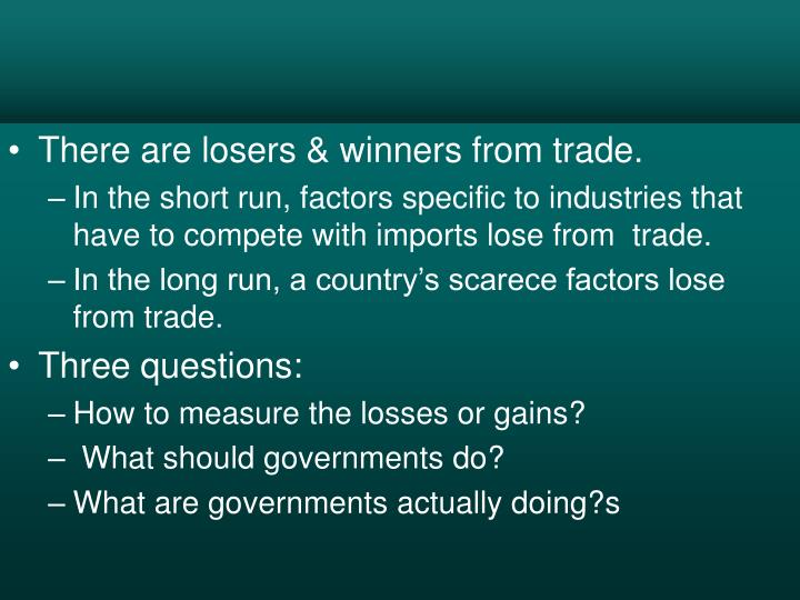 There are losers & winners from trade.