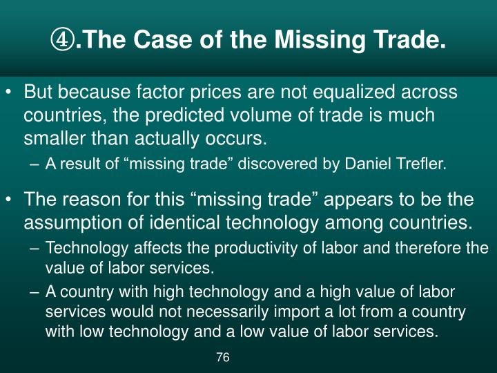 ④.The Case of the Missing Trade.