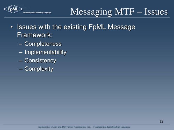Messaging MTF – Issues