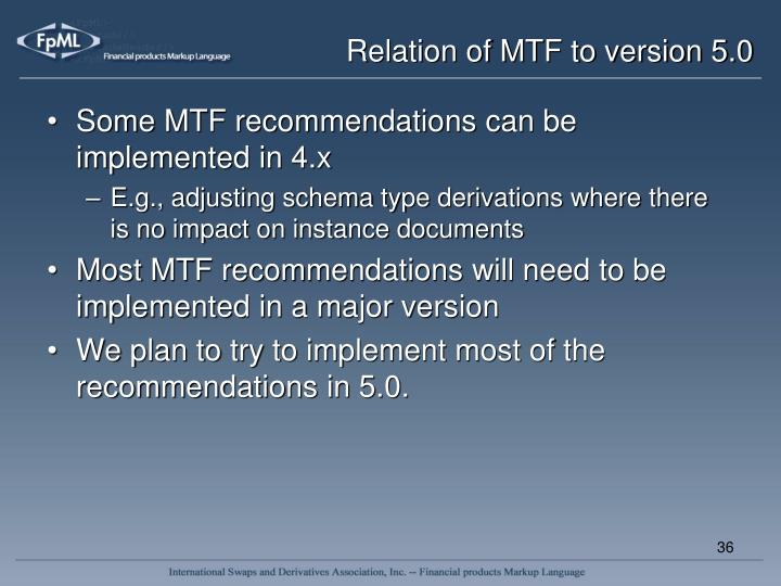 Relation of MTF to version 5.0