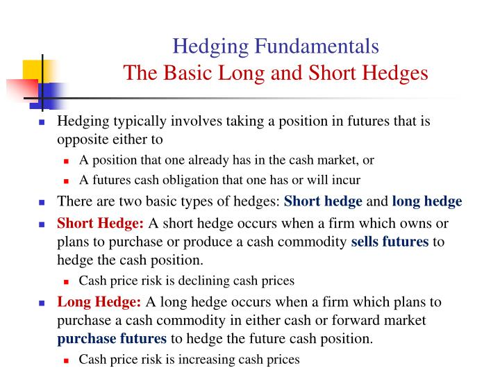 Hedging fundamentals the basic long and short hedges
