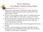 perfect hedging long hedge with zero basis risk