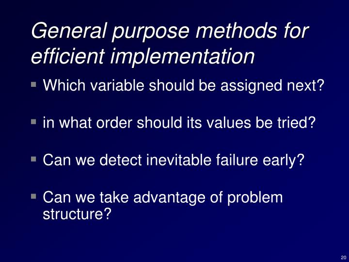 General purpose methods for efficient implementation