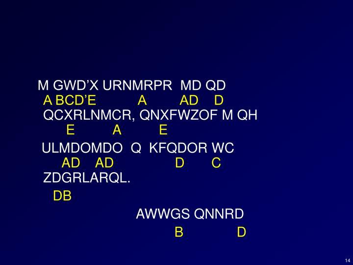 M GWD'X URNMRPR  MD QD