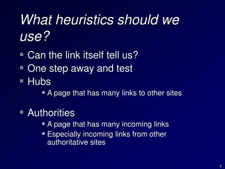 What heuristics should we use?