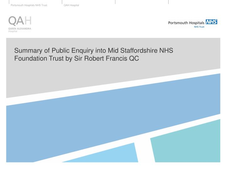 Summary of public enquiry into mid staffordshire nhs foundation trust by sir robert francis qc