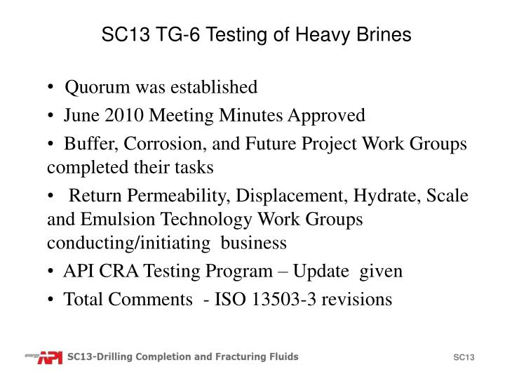 SC13 TG-6 Testing of Heavy Brines