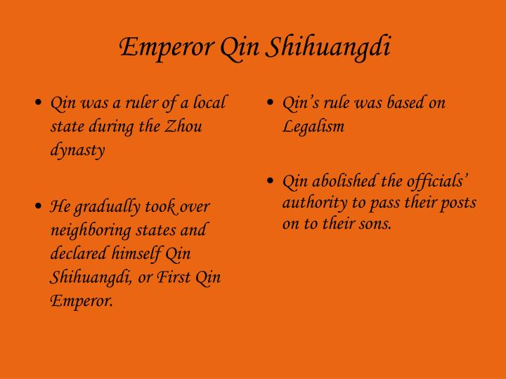 Qin was a ruler of a local state during the Zhou dynasty