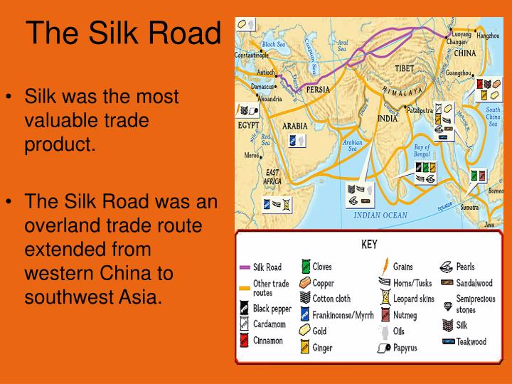 Silk was the most valuable trade product.