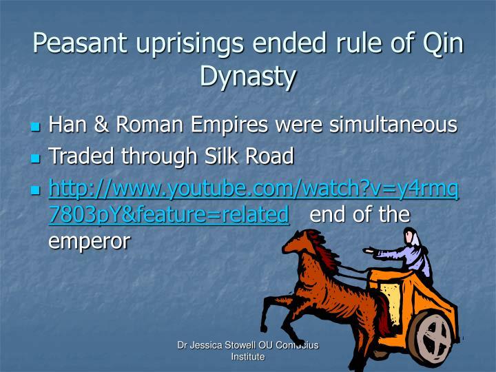 Peasant uprisings ended rule of Qin Dynasty