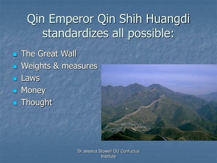 Qin Emperor Qin Shih Huangdi standardizes all possible: