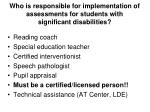 who is responsible for implementation of assessments for students with significant disabilities