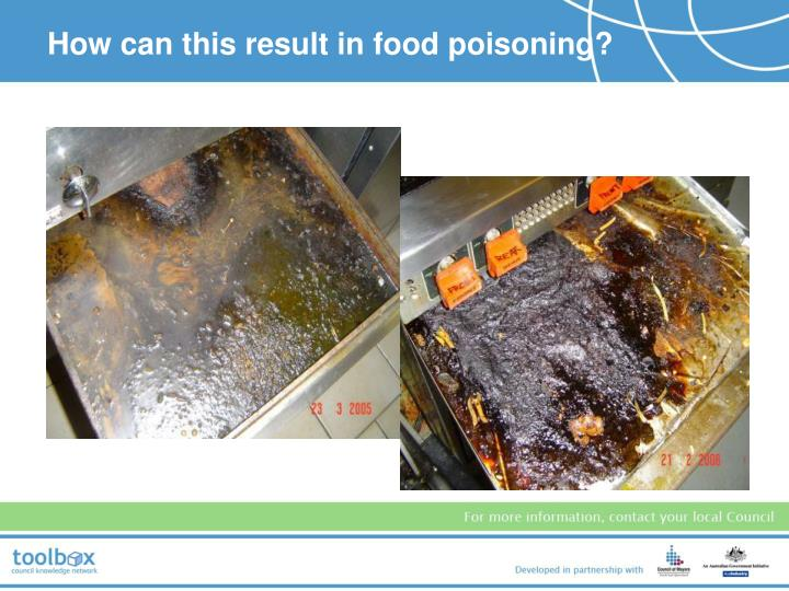 How can this result in food poisoning?