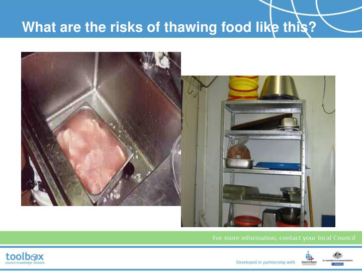 What are the risks of thawing food like this?